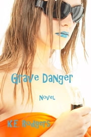 Grave Danger ebook by K.E. Rodgers