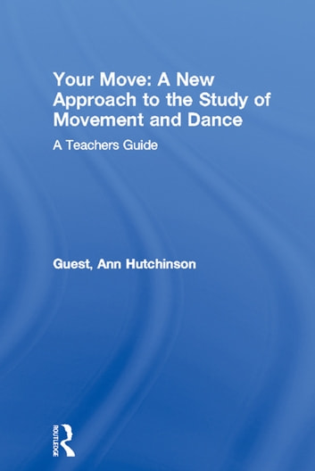 Your Move A New Approach To The Study Of Movement And Dance Ebook