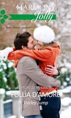 Follia d'amore ebook by Shirley Jump