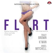 Flirt audiobook by Tracy Brown, K'wan, Angel Mitchell,...