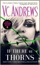 If There Be Thorns ebook by V.C. Andrews