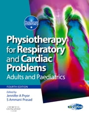 Physiotherapy for Respiratory and Cardiac Problems - Adults and Paediatrics ebook by Jennifer A. Pryor,Ammani S Prasad
