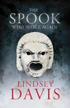 The Spook Who Spoke Again ebook by Lindsey Davis