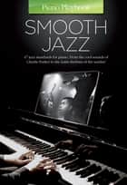 Piano Playbook: Smooth Jazz ebook by Wise Publications