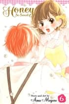 Honey So Sweet, Vol. 6 ebook by Amu Meguro