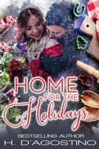 Home for the Holidays ebook by H. D'Agostino