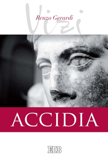 I vizi. Accidia ebook by Renzo Gerardi