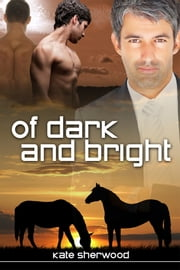 Of Dark and Bright ebook by Kate Sherwood