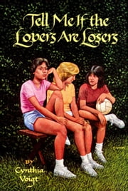 Tell Me If the Lovers Are Losers ebook by Cynthia Voigt
