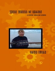 These Wheels of Change: A Special Education Memoir ebook by Dawn Lucan