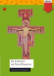 El cristo de San Damián (eBook-ePub) ebook by Francisco Contreras Molina