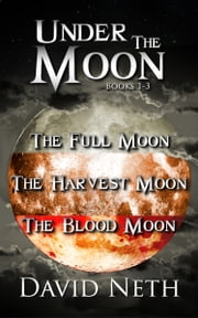 Under the Moon Bundle - Books 1-3 ebook by David Neth
