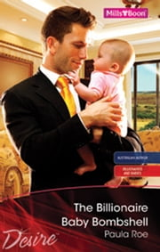 The Billionaire Baby Bombshell ebook by Paula Roe