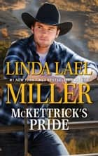 McKettrick's Pride - A Second Chance Western Romance eBook by Linda Lael Miller