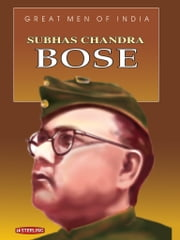 Great Men Of India - Subhas Chandra Bose ebook by Dr S. Paul