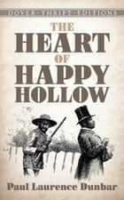 The Heart of Happy Hollow ebook by Paul Laurence Dunbar