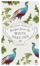 Recipes from the White Hart Inn ebook by William Verrall