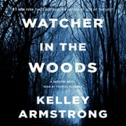 Watcher in the Woods - A Rockton Novel audiobook by Kelley Armstrong