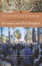 De roeiers van Port Dauphin ebook by Cees Nooteboom