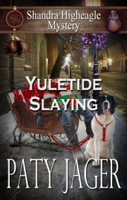 Yuletide Slaying ebook by Paty Jager