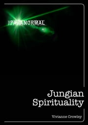 Jungian Spirituality: The only introduction you'll ever need ebook by Vivianne Crowley