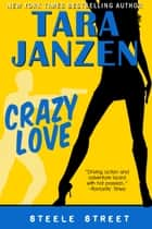 Crazy Love ebook by Tara Janzen