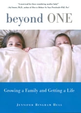 Beyond One - Growing a Family and Getting a Life ebook by Jennifer Bingham Hull