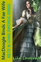 MacDoogle Binds a Fae Wife ebook by Lila Lovecraft