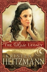 Rose Legacy, The (Diamond of the Rockies Book #1) ebook by Kristen Heitzmann