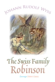 The Swiss Family Robinson ebook by Johann Wyss