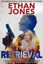 Retrieval: A Javin Pierce Spy Thriller - International Espionage - Book 4 ebook by