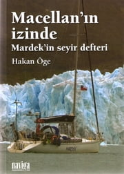 MACELLAN'IN İZİNDE - Mardek'in seyir defteri ebook by Hakan Öge