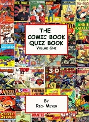 The Comic Book Quiz Book: Volume 1 ebook by Rich Meyer