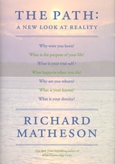 The Path - A New Look At Reality ebook by Richard Matheson