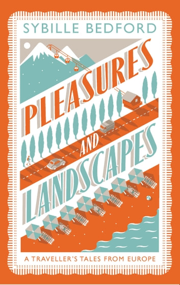 Pleasures and Landscapes ebook by Sybille Bedford