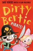 Pirate! ebook by Alan MacDonald, David Roberts David Roberts