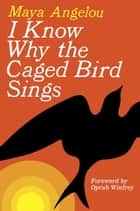 I Know Why the Caged Bird Sings ebook door Maya Angelou,Oprah Winfrey