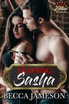 Training Sasha ebook by Becca Jameson