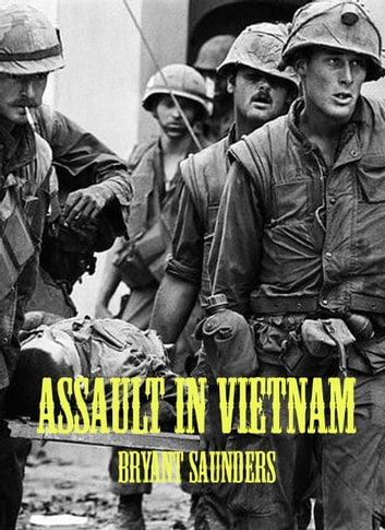 Assault In Vietnam ebook by Bryant Saunders