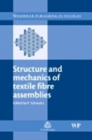 Structure and Mechanics of Textile Fibre Assemblies ebook by Schwartz, P
