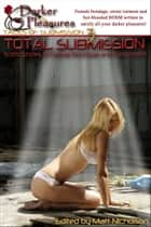 Total Submission: Erotic Stories of Female Bondage and Punishment ebook by Darker Pleasures