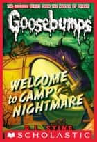 Classic Goosebumps #14: Welcome to Camp Nightmare ebook by