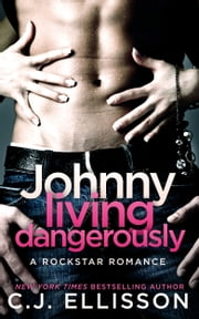 Johnny Living Dangerously - Revised Edition ebook by C.J. Ellisson