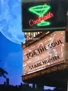 Cocktails for the Soul ebook by Stark Hunter