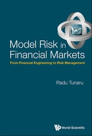 Model Risk in Financial Markets - From Financial Engineering to Risk Management ebook by Radu Tunaru