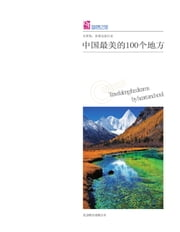 The 100 Most Beautiful Places in China ebook by The Editorial Board of Dream Travel