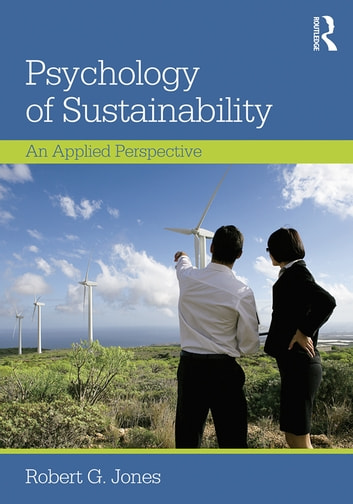 Psychology of Sustainability - An Applied Perspective ebook by Robert G. Jones