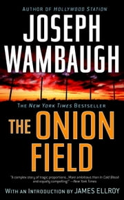 The Onion Field ebook by Joseph Wambaugh,James Ellroy