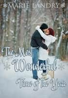 The Most Wonderful Time of the Year ebook by Marie Landry