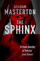 The Sphinx - supernatural horror from a true master ebook by Graham Masterton